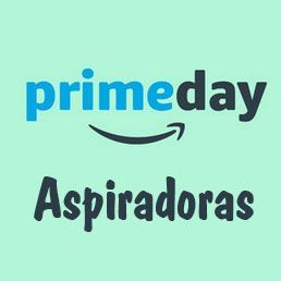 Prime Day Amazon 2017 - ofertas aspiradoras